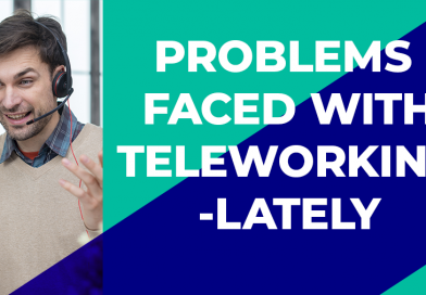 PROBLEMS FACED WITH TELEWORKING- LATELY